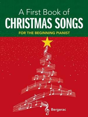 My First Book of Christmas Songs: 20 Favourite Songs in Easy Piano Arrangments