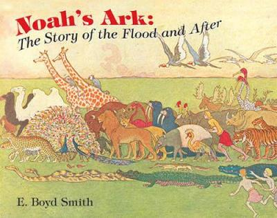 Noah's Ark: The Story of the Flood and After