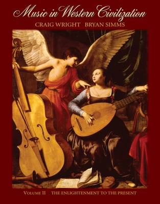 Music in Western Civilization: The Enlightenment to the Present: v.2
