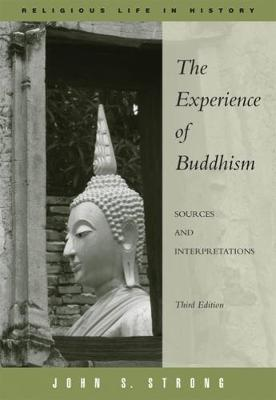 The Experience of Buddhism: Sources and Interpretations