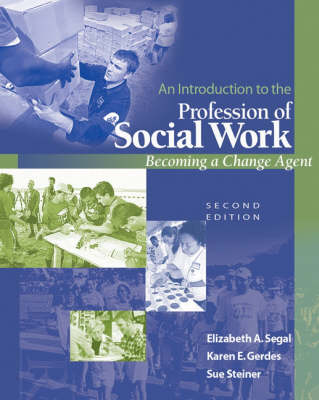 A Introduction to the Profession of Social Work: Becoming a Change Agent