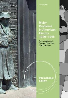 Major Problems in American History, 1920-1945: Documents and Essays, International Edition
