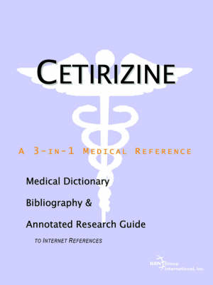 Cetirizine - A Medical Dictionary, Bibliography, and Annotated Research Guide to Internet References