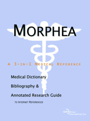 Morphea - A Medical Dictionary, Bibliography, and Annotated Research Guide to Internet References