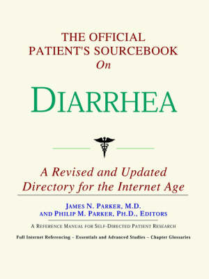 The Official Patient's Sourcebook on Diarrhea: A Revised and Updated Directory for the Internet Age