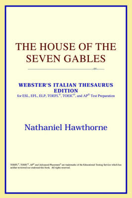 The House of the Seven Gables (Webster's Italian Thesaurus Edition)