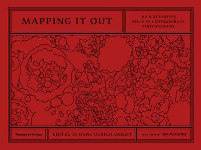 Mapping it Out:Alternative Atlas of Cont. Cartographies: An Alternative Atlas of Contemporary Cartographies