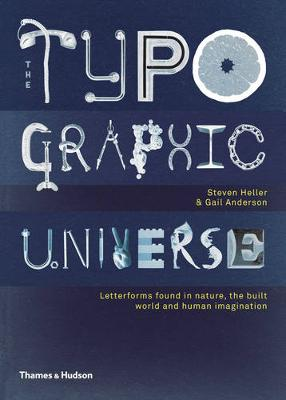 """Typographic Universe: """"Letterforms Found in Nature, the Built World and Human Imagination"""""""