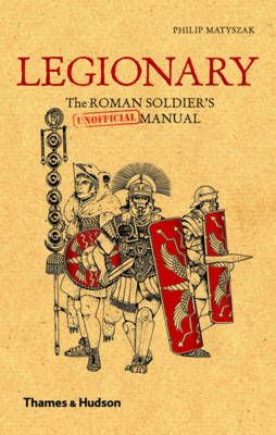 Legionary: Roman Soldier's (Unofficial) Manual