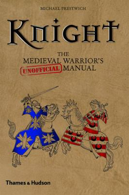 Knight: Medieval Warrior's (Unofficial)manual