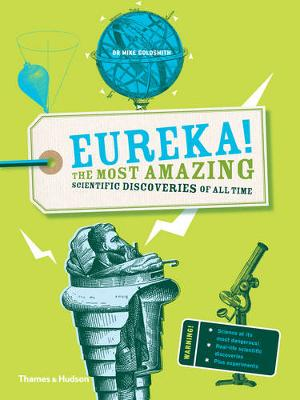 Eureka!: The Most Amazing Scientific...