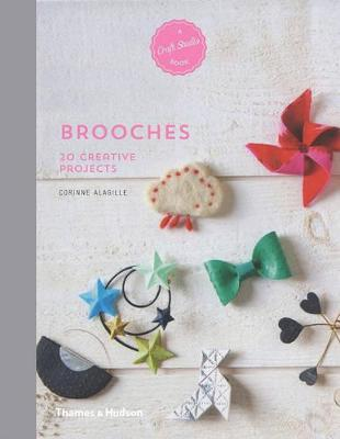 A Craft Studio Book: Brooches: 20 Creative Projects