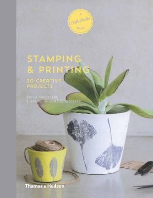 A Craft Studio Book: Stamping and Printing: 20 Creative Projects
