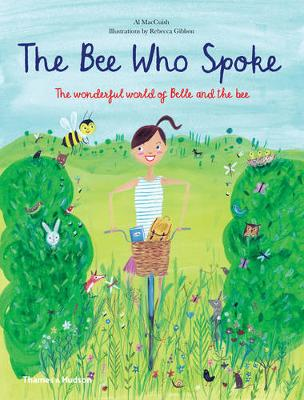 Bee Who Spoke: The Wonderful World of Belle and the Bee