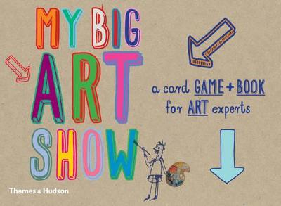 My Big Art Show:A Book and Card Game for Young Art Experts: Collect Paintings to Win