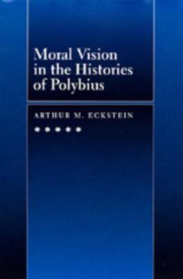Moral Vision in the Histories of Polybius