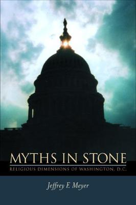Myths in Stone: Religious Dimensions of Washington, D.C.
