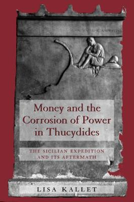 Money and the Corrosion of Power in Thucydides: The Sicilian Expedition and Its Aftermath
