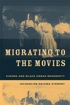 Migrating to the Movies: Cinema and Black Urban Modernity