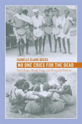 No One Cries for the Dead: Tamil Dirges, Rowdy Songs, and Graveyard Petitions