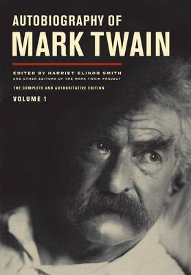 Autobiography of Mark Twain: The Complete and Authoritative Edition: v. 1