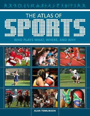 The Atlas of Sports: Who Plays What, Where, and Why