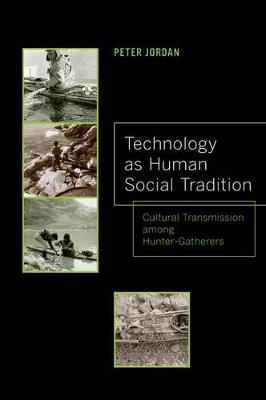 Technology as Human Social Tradition: Cultural Transmission among Hunter-Gatherers