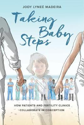 Taking Baby Steps: How Patients and Fertility Clinics Collaborate in Conception