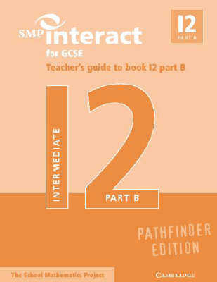 SMP Interact for GCSE Teacher's Guide to Book I2 Part B Pathfinder Edition