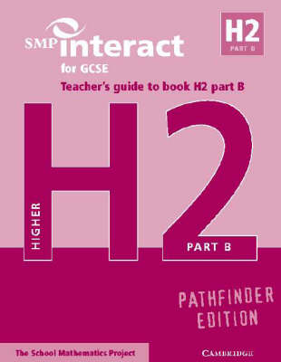 SMP Interact for GCSE Teacher's Guide to Book H2 Part B Pathfinder Edition