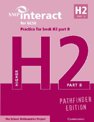 SMP Interact for GCSE Practice for Book H2 Part B Pathfinder Edition