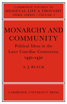 Monarchy and Community: Political Ideas in the Later Conciliar Controversy