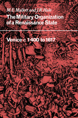 The Military Organisation of a Renaissance State: Venice c.1400 to 1617