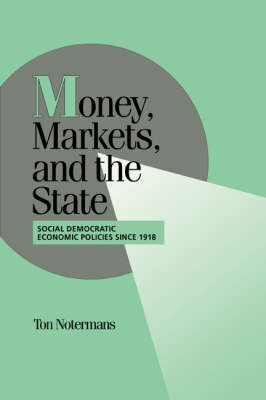 Money, Markets, and the State: Social Democratic Economic Policies since 1918