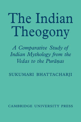 The Indian Theogony: A Comparative Study of Indian Mythology from the Vedas to the Puranas