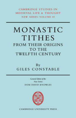 Monastic Tithes: From their Origins to the Twelfth Century
