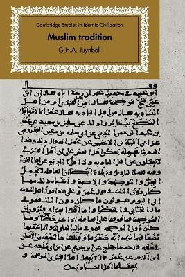 Muslim Tradition: Studies in Chronology, Provenance and Authorship of Early Hadith