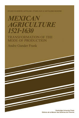 Mexican Agriculture 1521-1630: Transformation of the Mode of Production