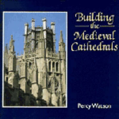 Building the Medieval Cathedrals