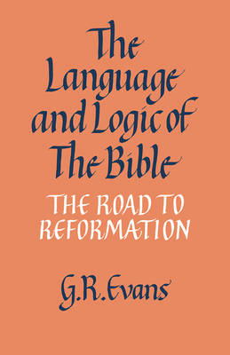 The Language and Logic of the Bible: The Road to Reformation