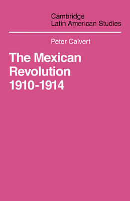 Mexican Revolution 1910-1914: The Diplomacy of the Anglo-American Conflict