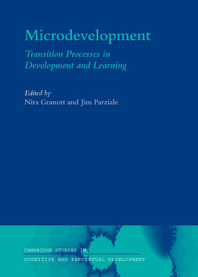 Microdevelopment: Transition Processes in Development and Learning