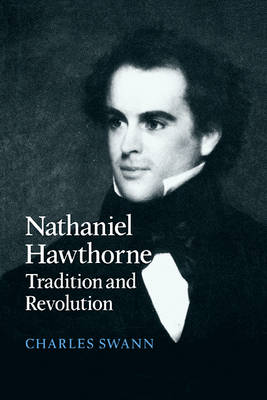 Nathaniel Hawthorne: Tradition and Revolution