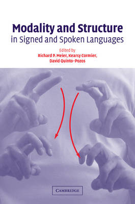 Modality and Structure in Signed and Spoken Languages