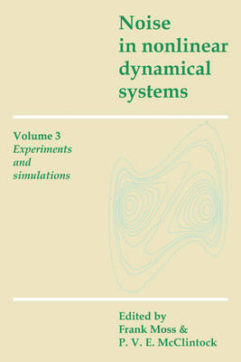 Noise in Nonlinear Dynamical Systems: Volume 3, Experiments and Simulations