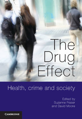The Drug Effect: Health, Crime and Society