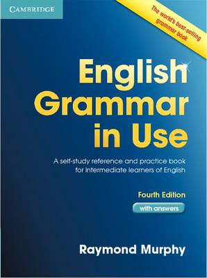 English Grammar in Use with Answers 4th edt: A Self-study Reference and Practice Book for Intermediate Students of English