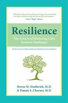 Resilience: The Science of Mastering Life's Greatest Challenges