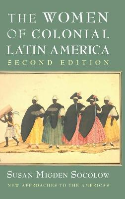The Women of Colonial Latin America