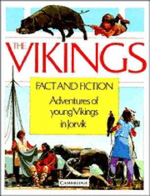The Vikings: Fact and Fiction: Adventures of Young Vikings in Jorvik